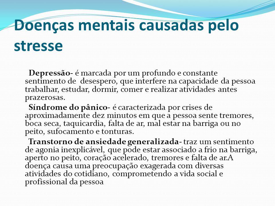 Doenças mentais causadas pelo stresse