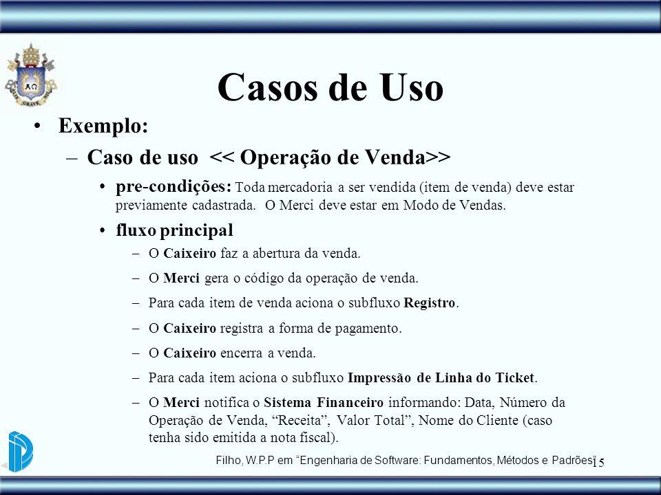 Casos de Uso Exemplo: Caso de uso << Operação de Venda>>