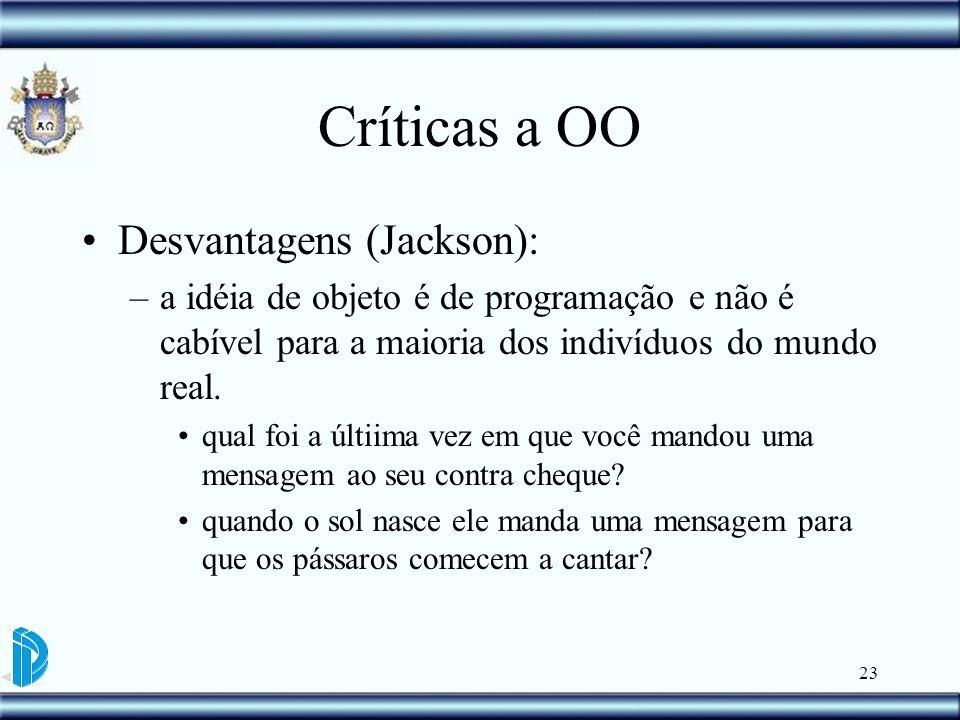 Críticas a OO Desvantagens (Jackson):
