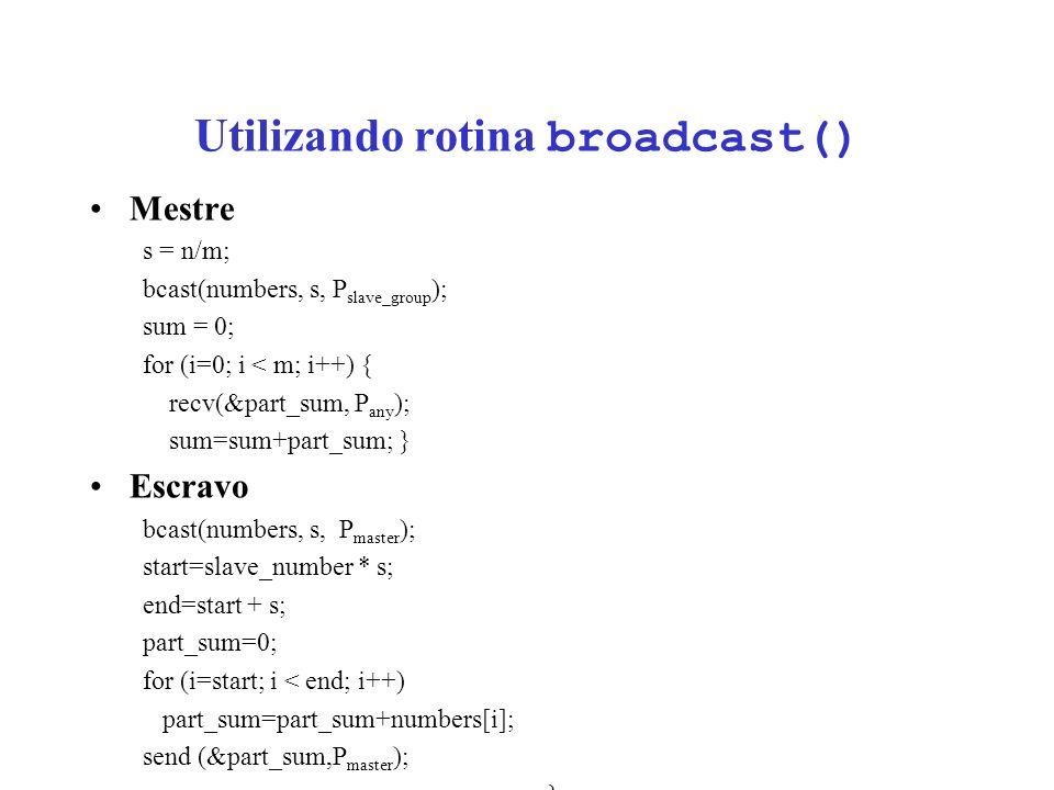 Utilizando rotina broadcast()