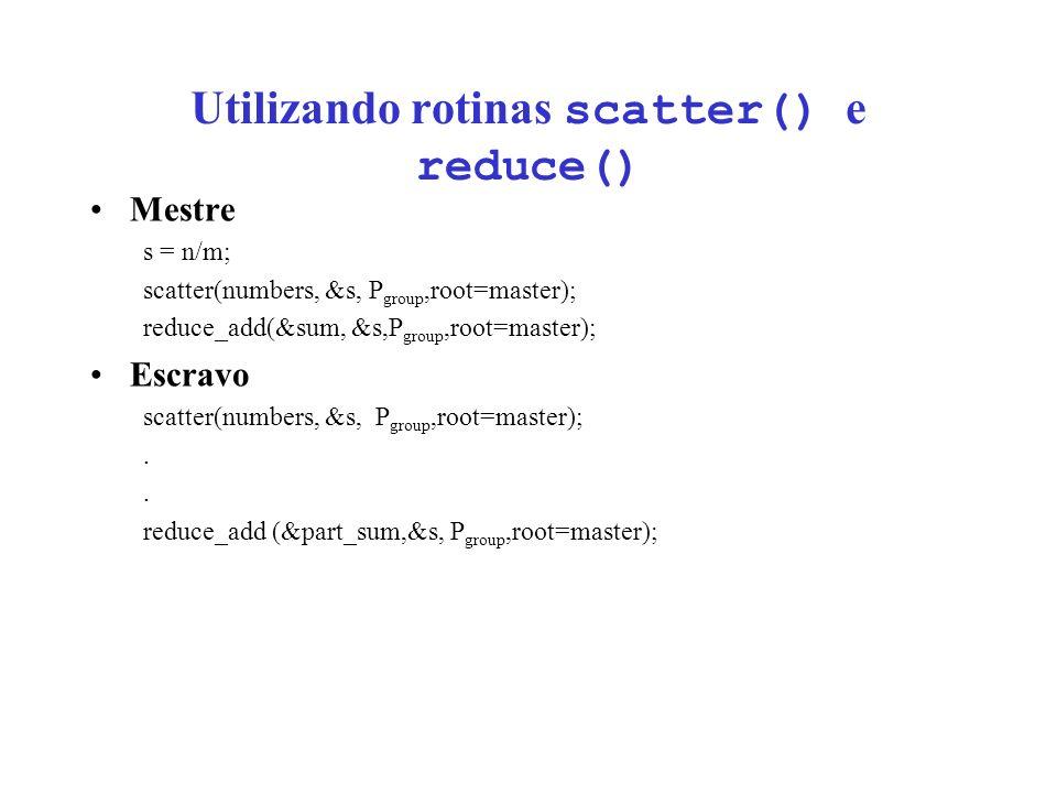 Utilizando rotinas scatter() e reduce()