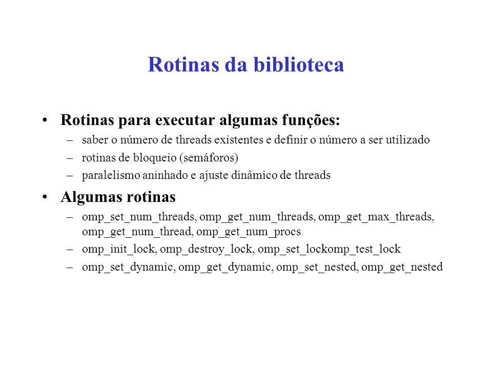 Rotinas da biblioteca Rotinas para executar algumas funções: