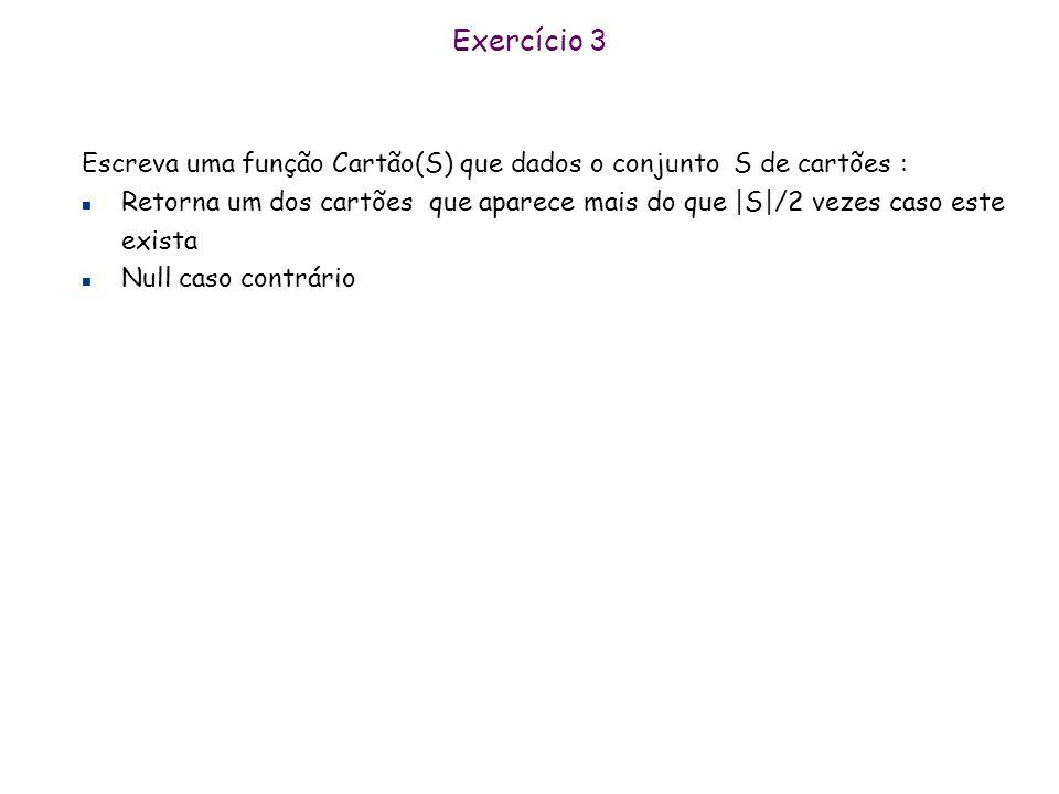 Exercício 3 Escreva uma função Cartão(S) que dados o conjunto S de cartões :