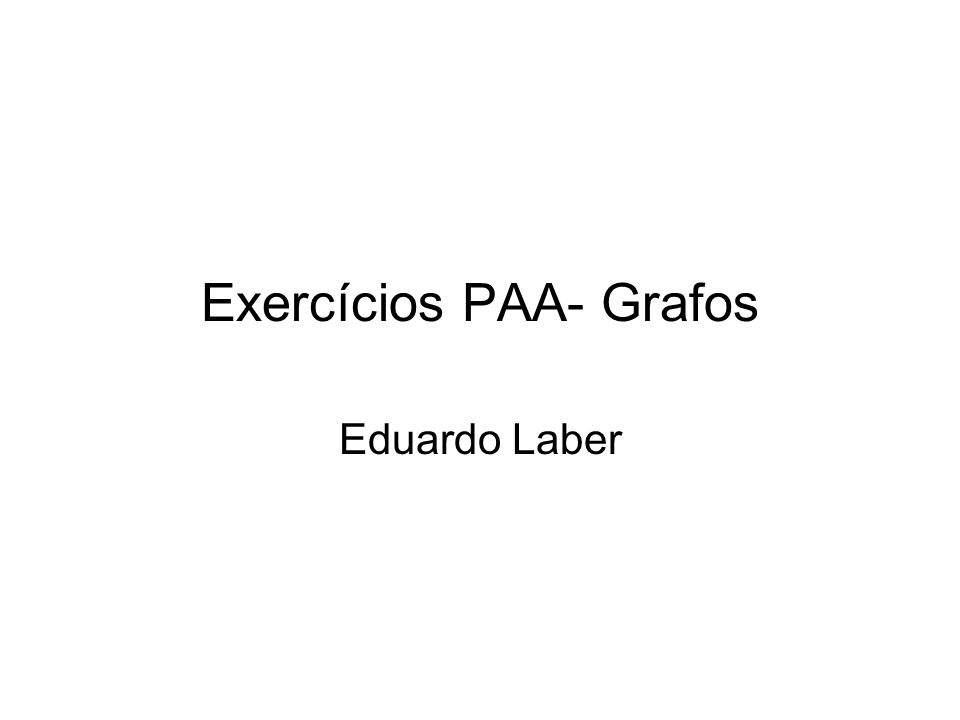 Exercícios PAA- Grafos