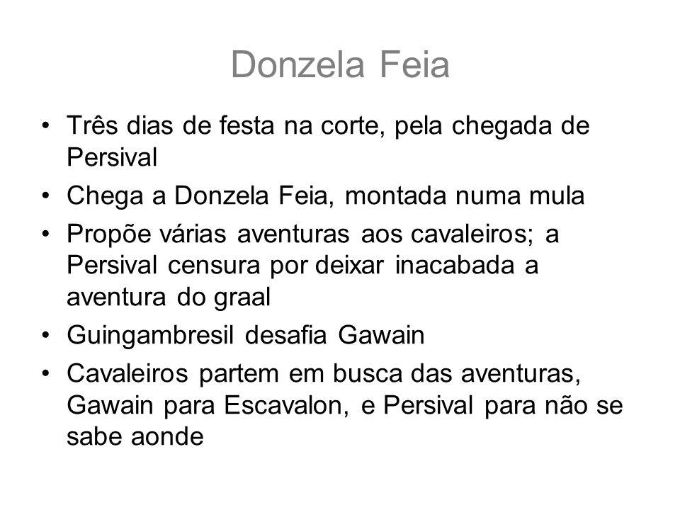 Donzela Feia Três dias de festa na corte, pela chegada de Persival