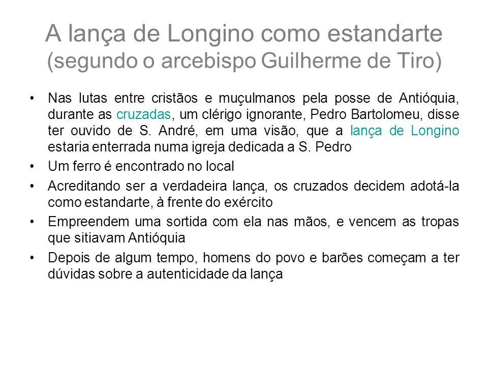 A lança de Longino como estandarte (segundo o arcebispo Guilherme de Tiro)