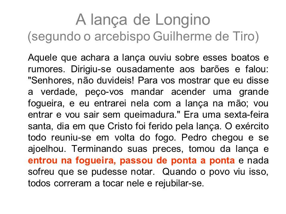 A lança de Longino (segundo o arcebispo Guilherme de Tiro)