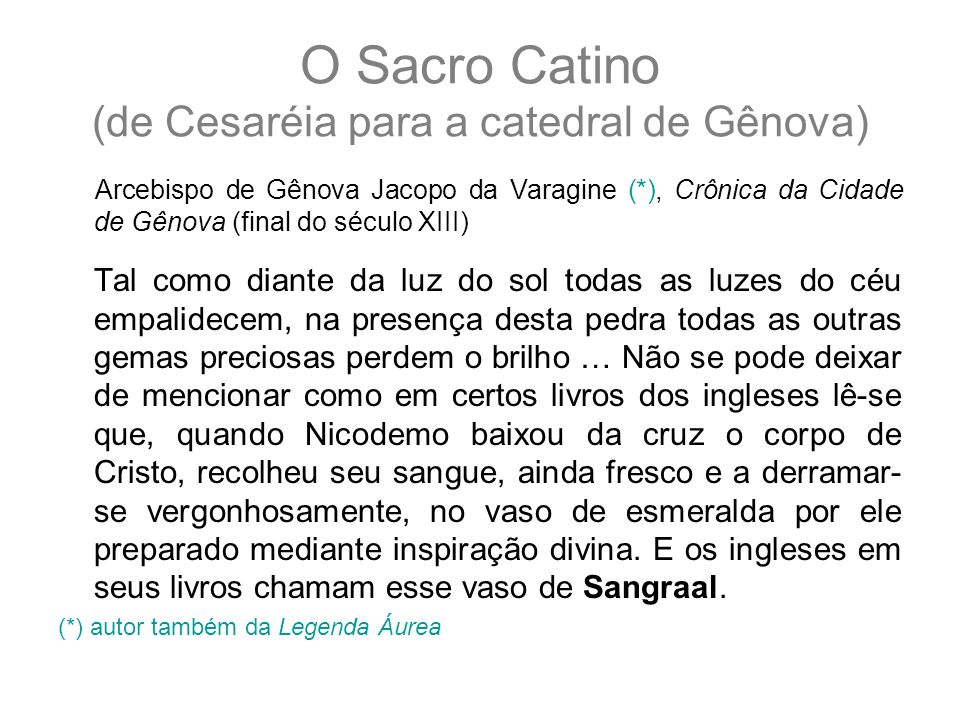 O Sacro Catino (de Cesaréia para a catedral de Gênova)
