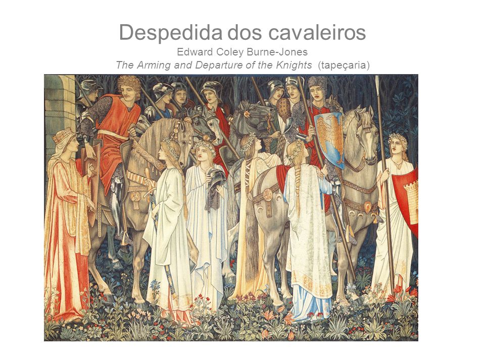 Despedida dos cavaleiros Edward Coley Burne-Jones The Arming and Departure of the Knights (tapeçaria)