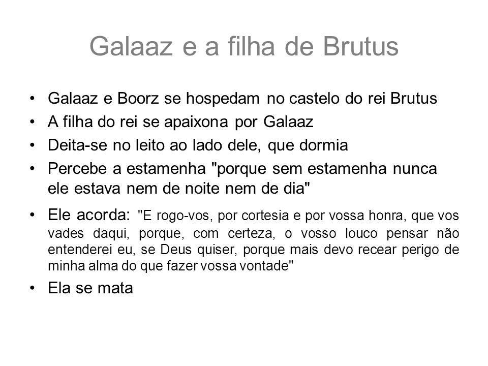 Galaaz e a filha de Brutus