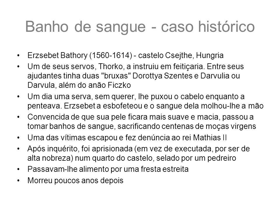 Banho de sangue - caso histórico