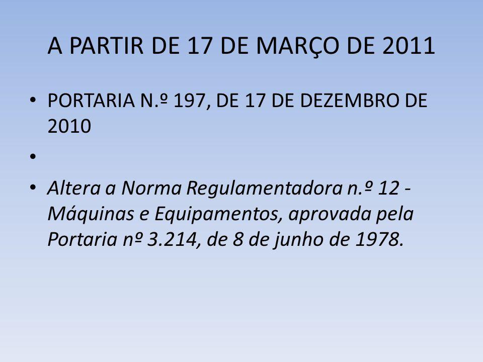 A PARTIR DE 17 DE MARÇO DE 2011 PORTARIA N.º 197, DE 17 DE DEZEMBRO DE 2010.