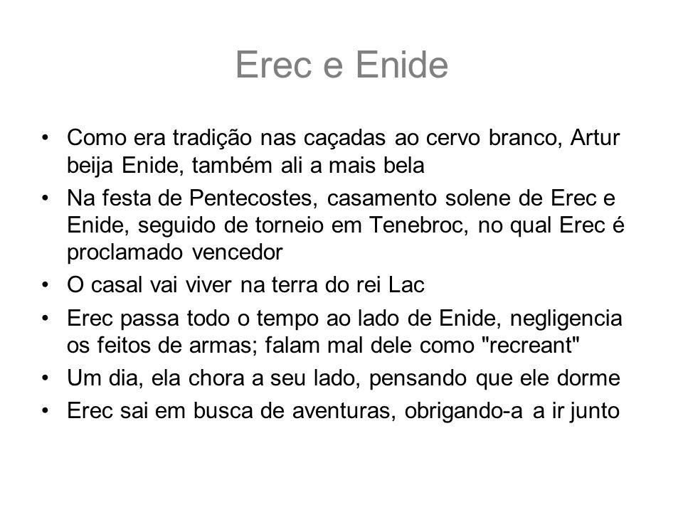Erec e EnideComo era tradição nas caçadas ao cervo branco, Artur beija Enide, também ali a mais bela.