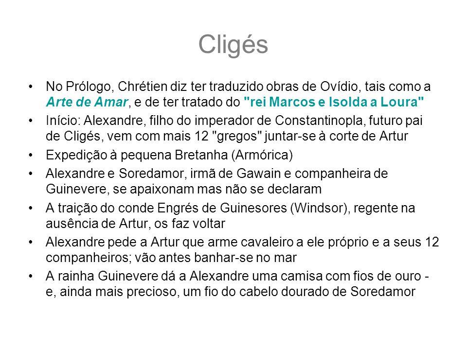 Cligés No Prólogo, Chrétien diz ter traduzido obras de Ovídio, tais como a Arte de Amar, e de ter tratado do rei Marcos e Isolda a Loura