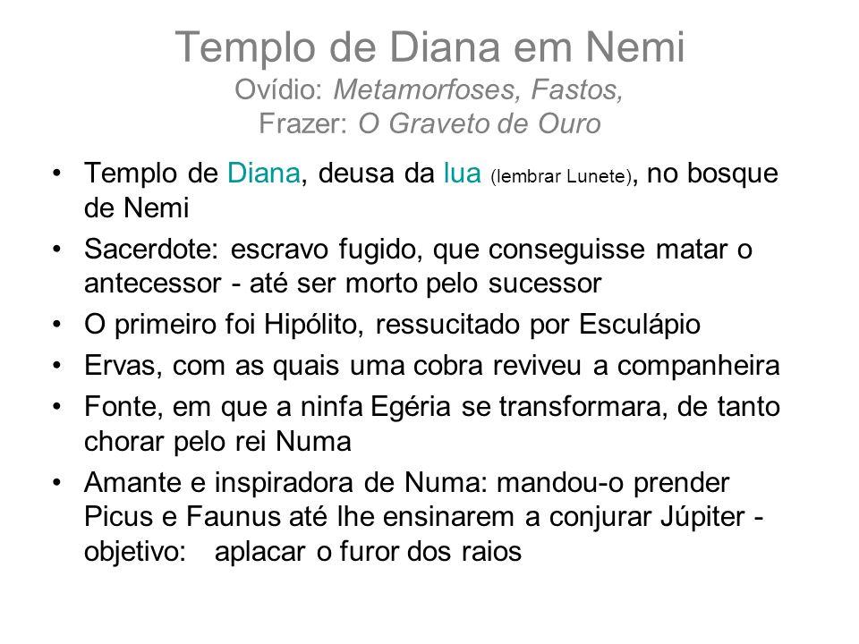 Templo de Diana em Nemi Ovídio: Metamorfoses, Fastos, Frazer: O Graveto de Ouro