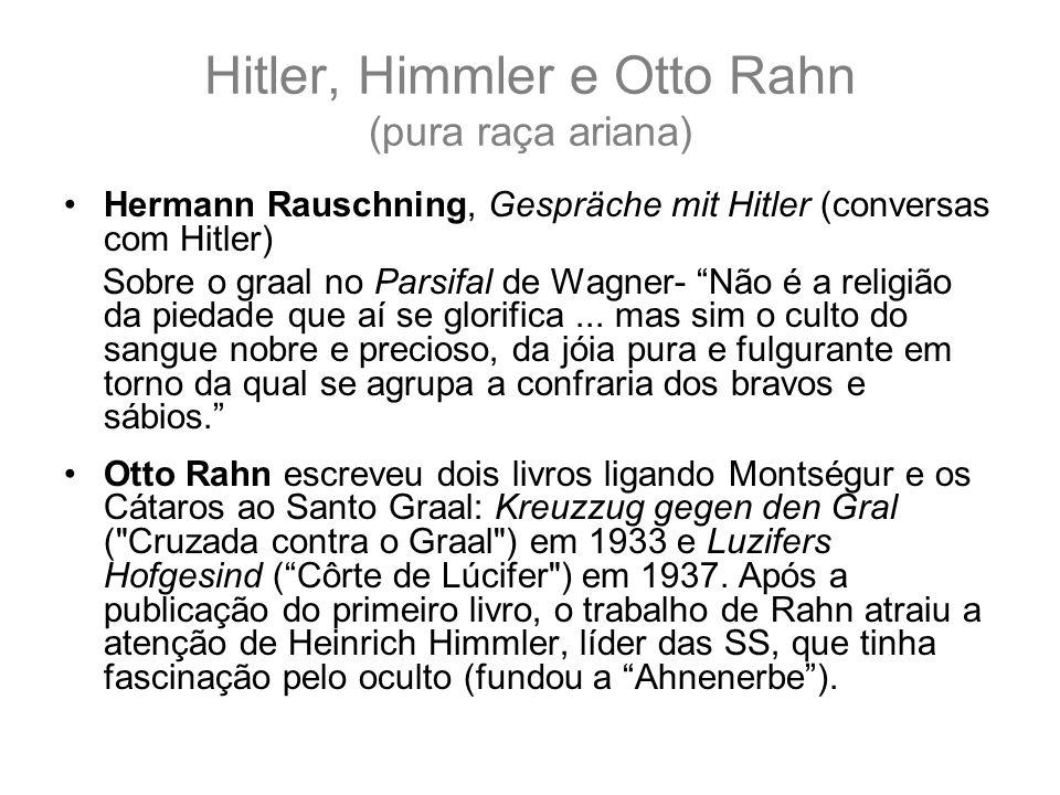 Hitler, Himmler e Otto Rahn (pura raça ariana)