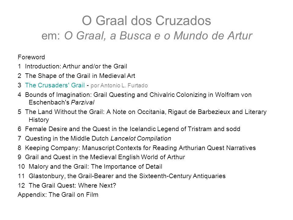 O Graal dos Cruzados em: O Graal, a Busca e o Mundo de Artur