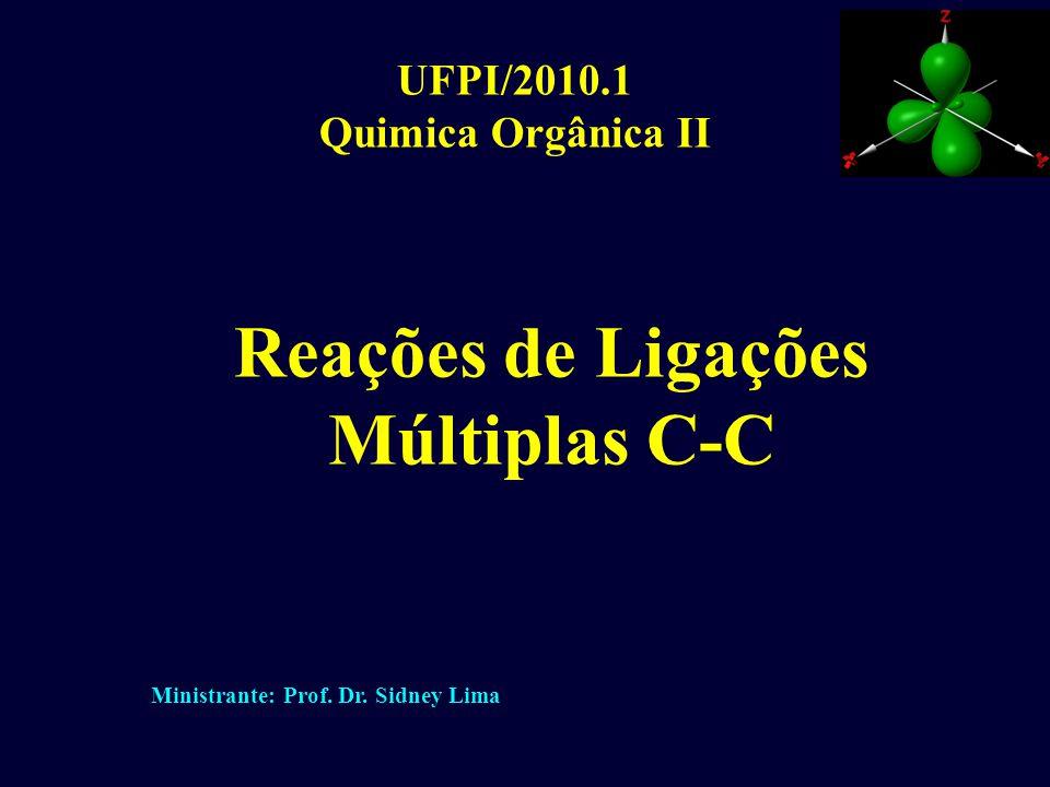 Reações de Ligações Múltiplas C-C