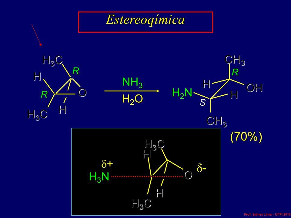 Estereoqímica (70%) - H3C CH3 H NH3 H OH O H2N H H2O H H3C CH3 H3C H