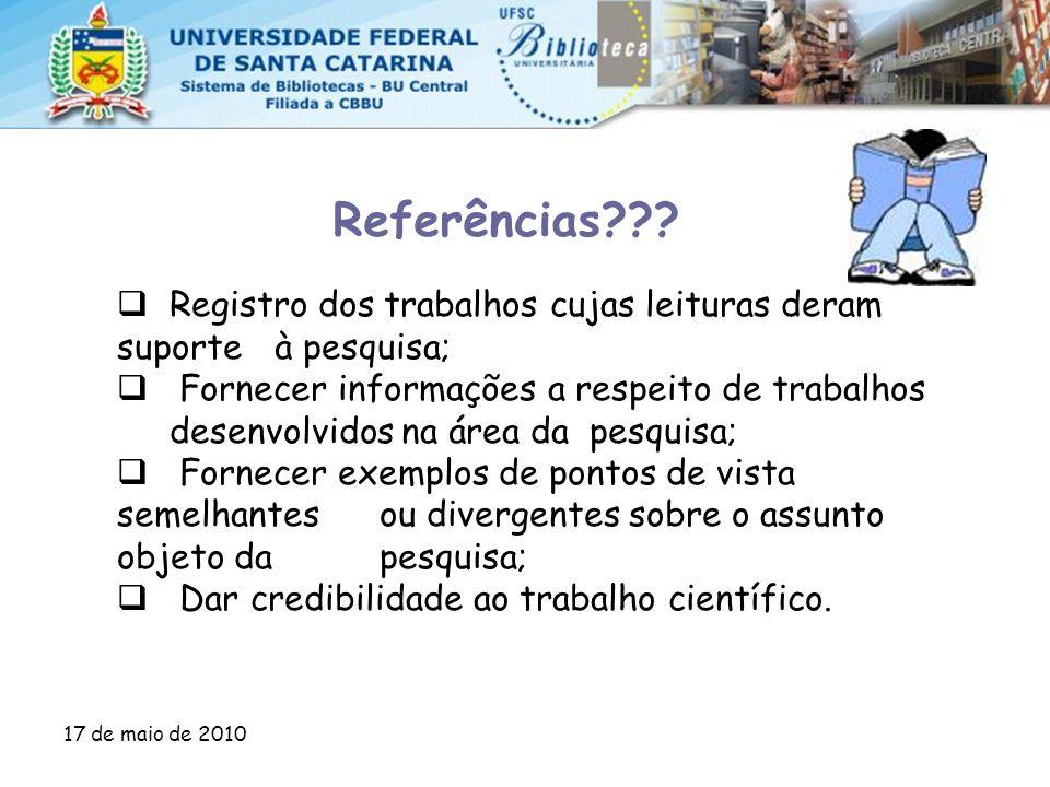 Referências Registro dos trabalhos cujas leituras deram suporte à pesquisa;