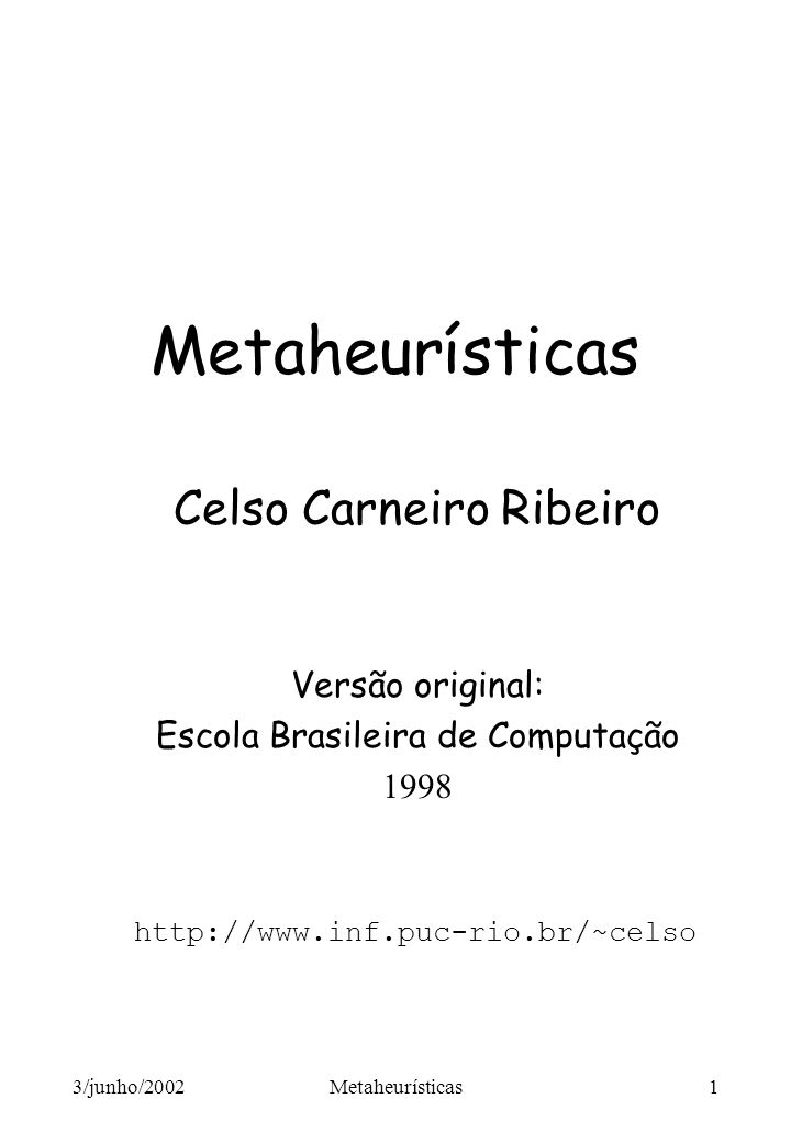 Metaheurísticas Celso Carneiro Ribeiro Versão original: