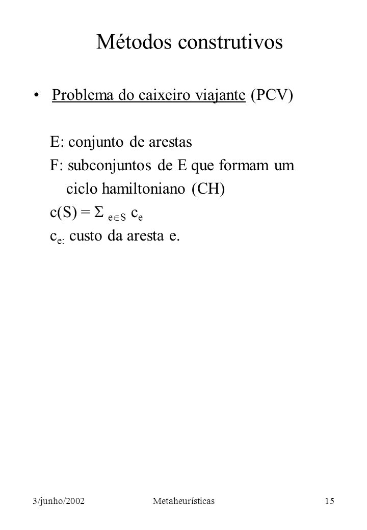Métodos construtivos Problema do caixeiro viajante (PCV)