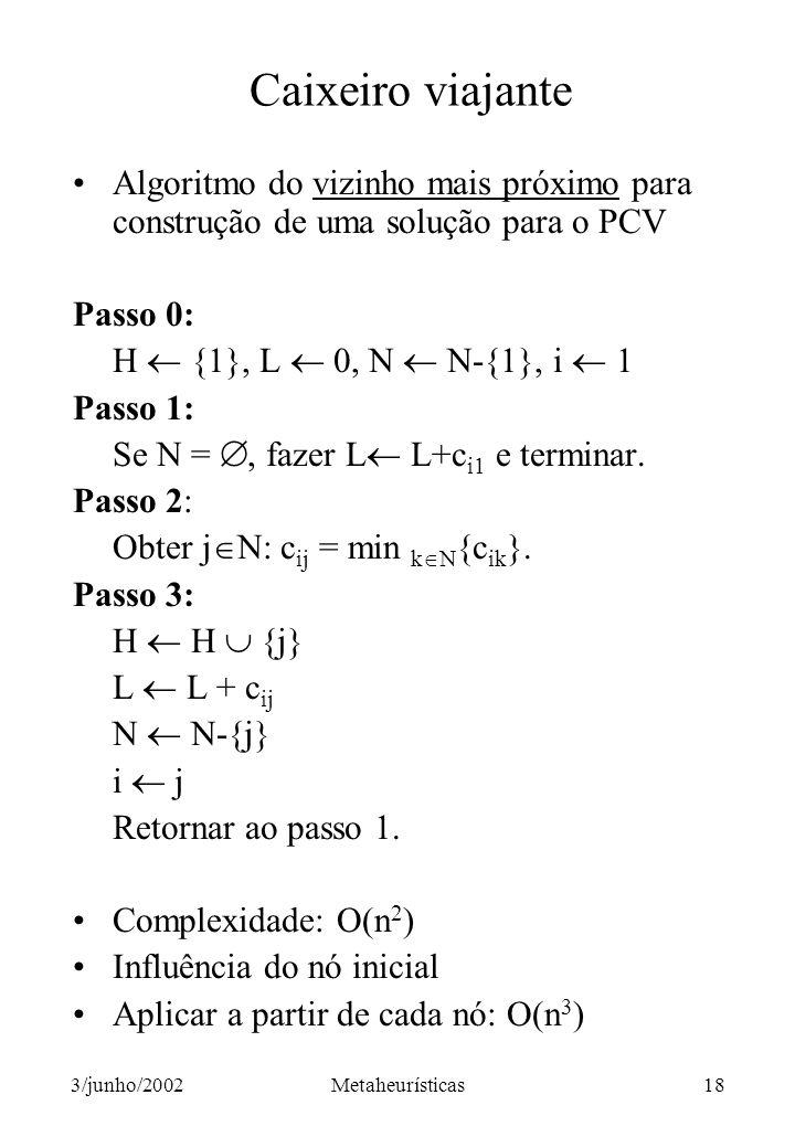 Caixeiro viajante Algoritmo do vizinho mais próximo para construção de uma solução para o PCV. Passo 0: