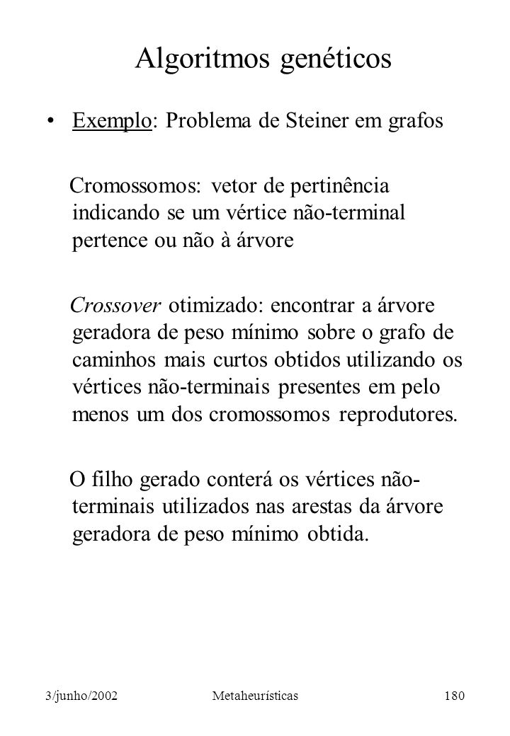 Algoritmos genéticos Exemplo: Problema de Steiner em grafos