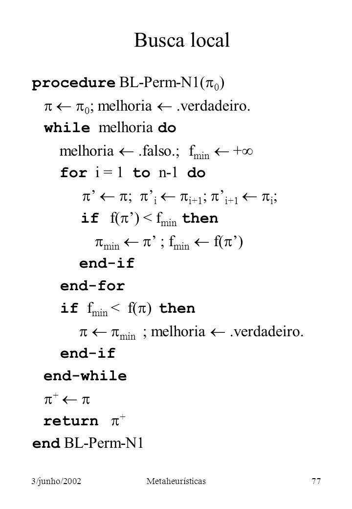 Busca local procedure BL-Perm-N1(0)   0; melhoria  .verdadeiro.