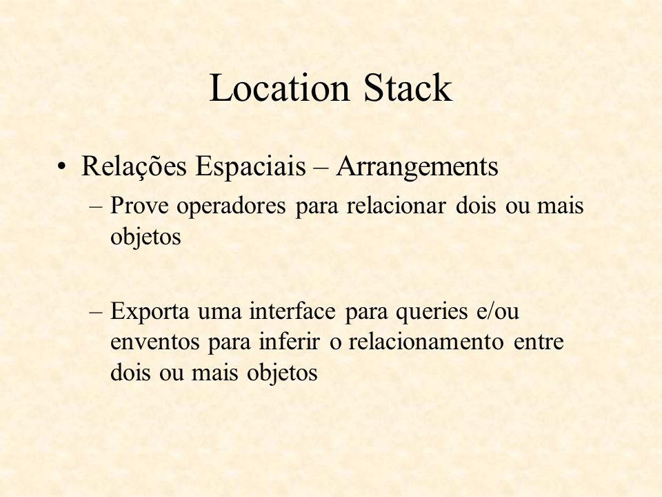 Location Stack Relações Espaciais – Arrangements