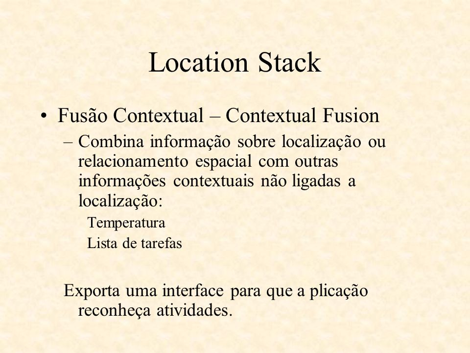 Location Stack Fusão Contextual – Contextual Fusion