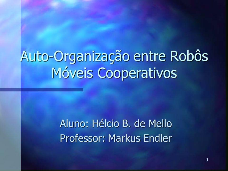 Auto-Organização entre Robôs Móveis Cooperativos