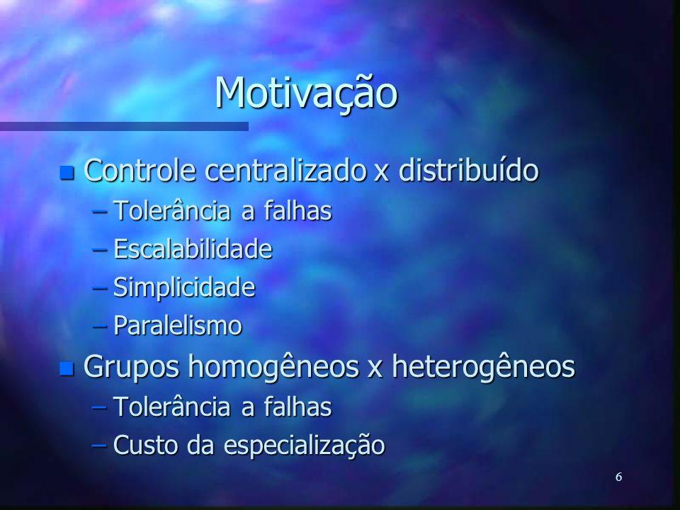 Motivação Controle centralizado x distribuído