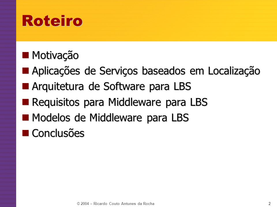 Roteiro Motivação Aplicações de Serviços baseados em Localização