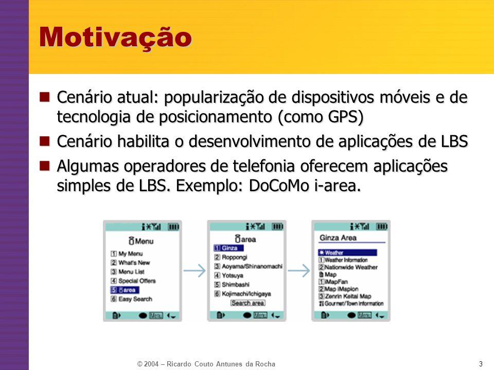 Motivação Cenário atual: popularização de dispositivos móveis e de tecnologia de posicionamento (como GPS)
