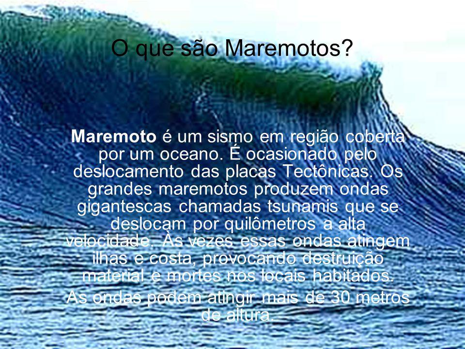 As ondas podem atingir mais de 30 metros de altura.