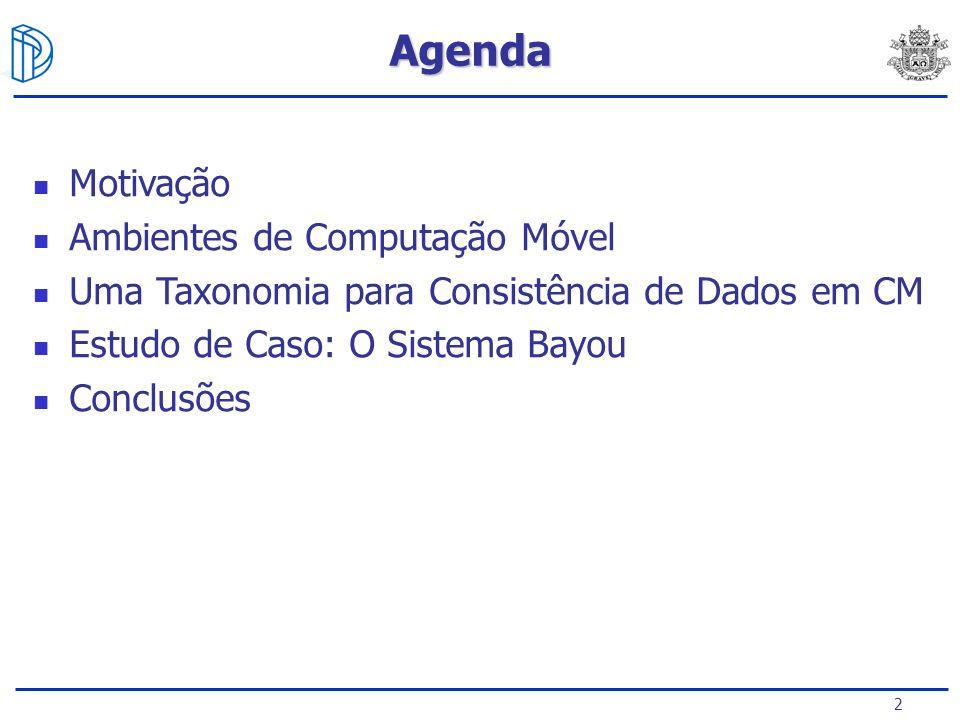 Agenda Motivação Ambientes de Computação Móvel