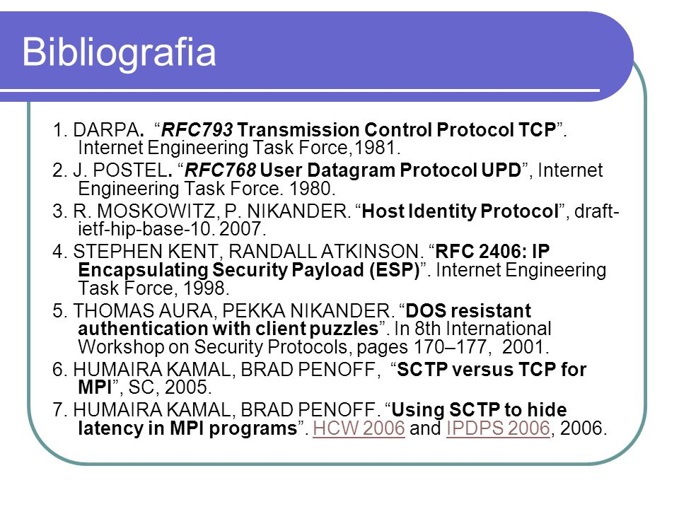 Bibliografia 1. DARPA. RFC793 Transmission Control Protocol TCP . Internet Engineering Task Force,1981.