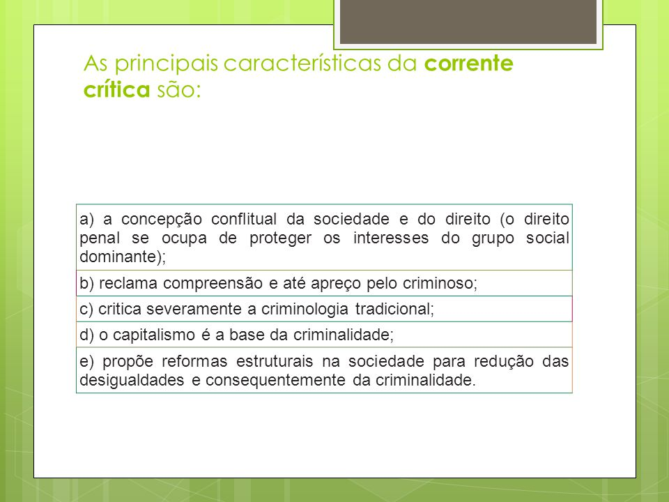 As principais características da corrente crítica são: