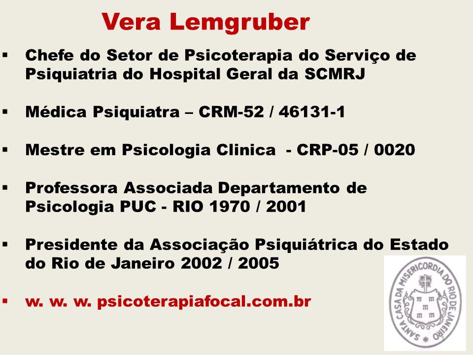 Vera Lemgruber Chefe do Setor de Psicoterapia do Serviço de Psiquiatria do Hospital Geral da SCMRJ.