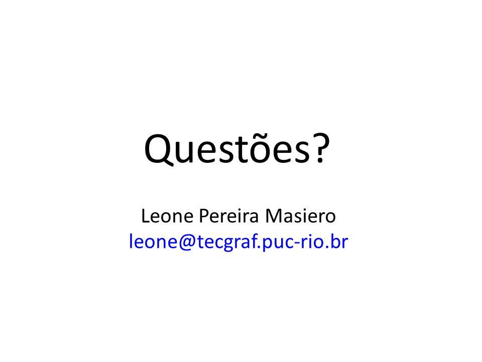 Questões Leone Pereira Masiero leone@tecgraf.puc-rio.br