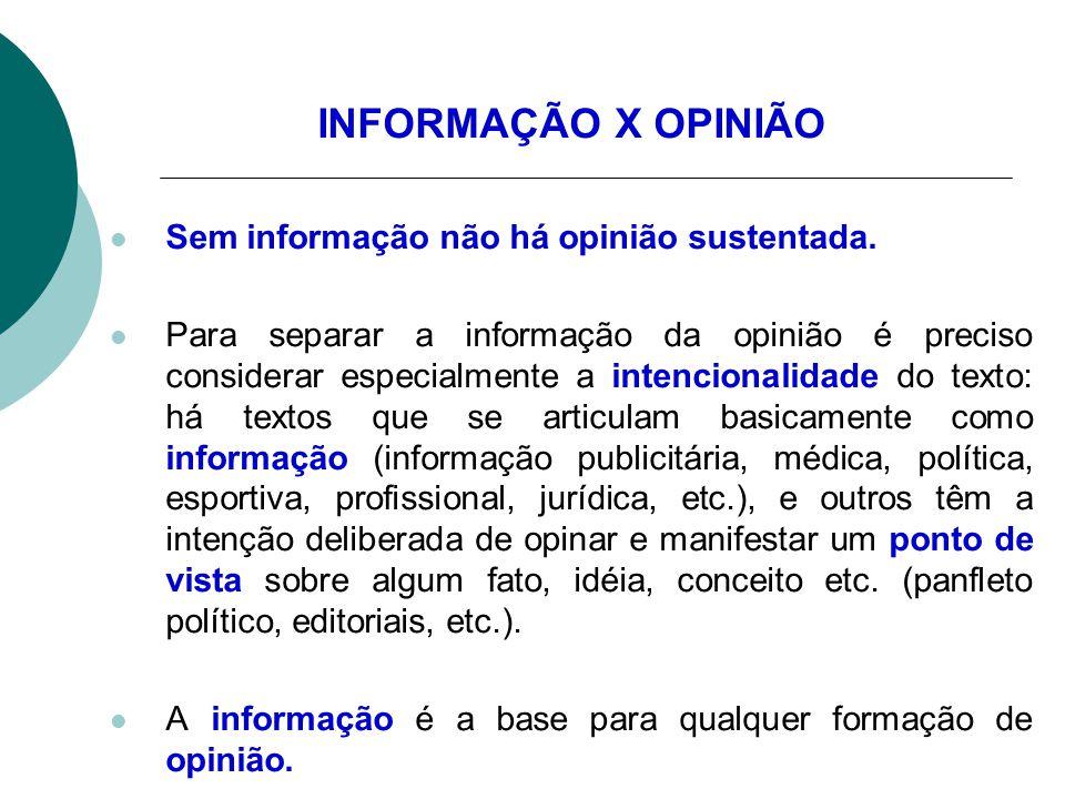 INFORMAÇÃO X OPINIÃO Sem informação não há opinião sustentada.