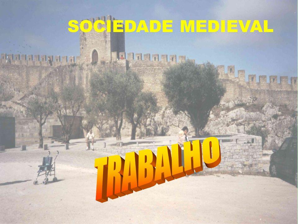 SOCIEDADE MEDIEVAL TRABALHO