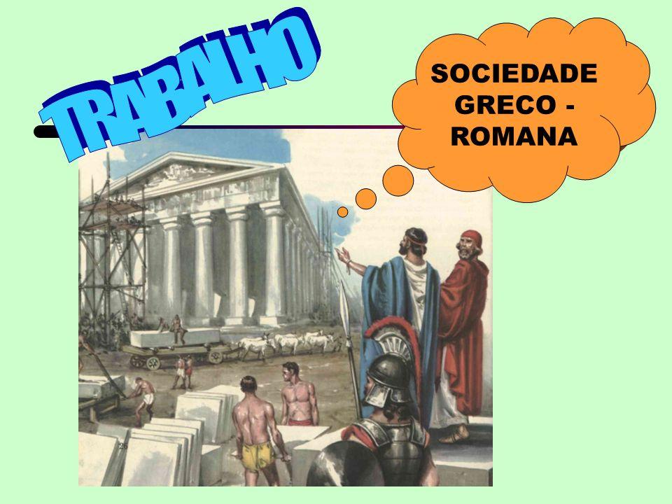 SOCIEDADE GRECO - ROMANA TRABALHO