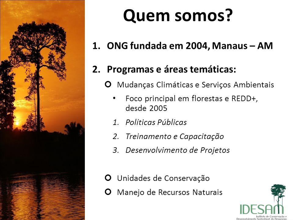 Quem somos ONG fundada em 2004, Manaus – AM