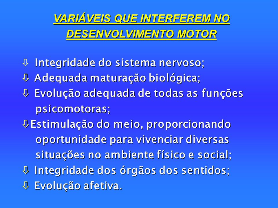VARIÁVEIS QUE INTERFEREM NO DESENVOLVIMENTO MOTOR