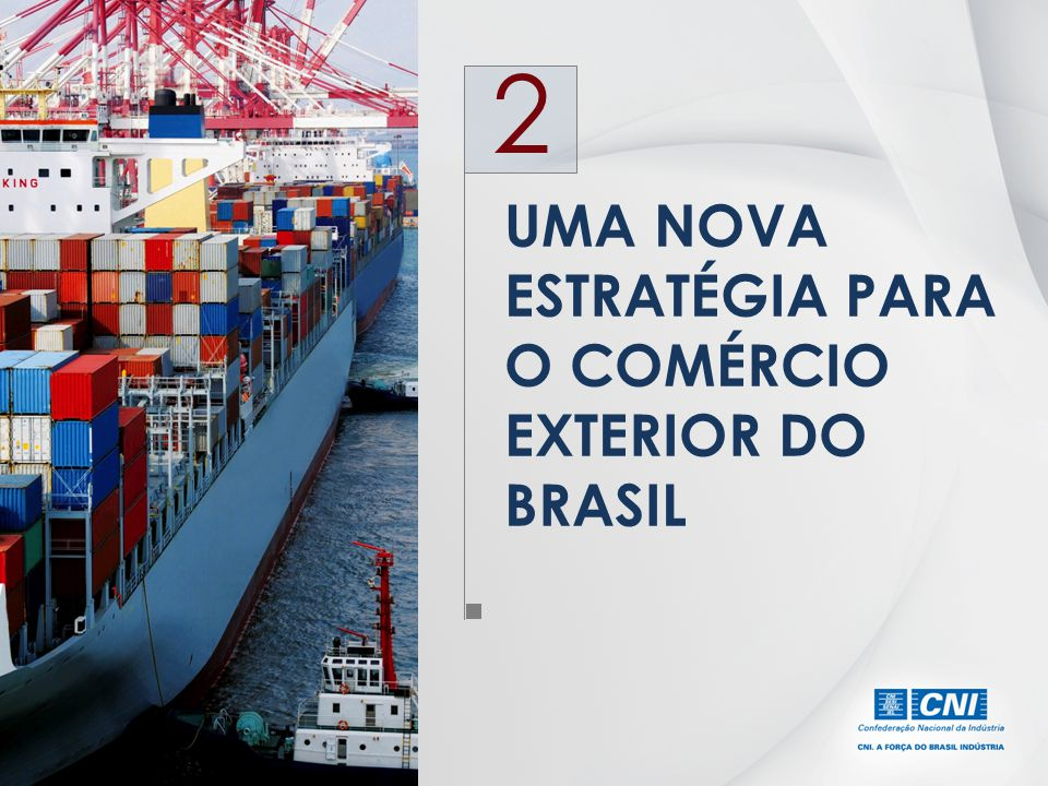 2 UMA NOVA ESTRATÉGIA PARA O COMÉRCIO EXTERIOR DO BRASIL