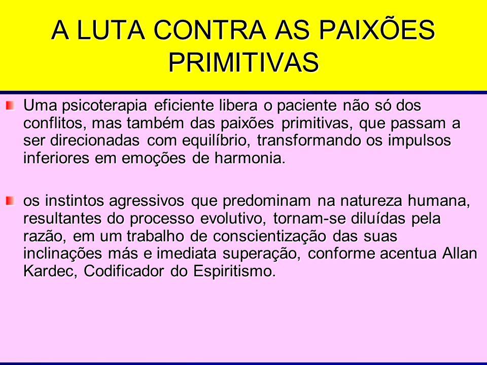 A LUTA CONTRA AS PAIXÕES PRIMITIVAS