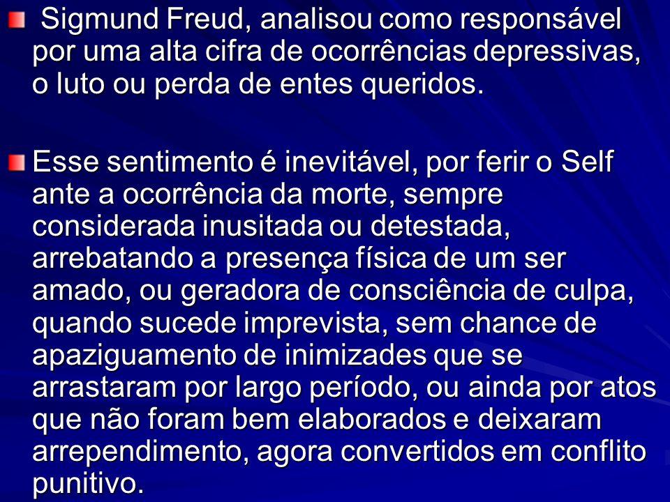 Sigmund Freud, analisou como responsável por uma alta cifra de ocorrências depressivas, o luto ou perda de entes queridos.