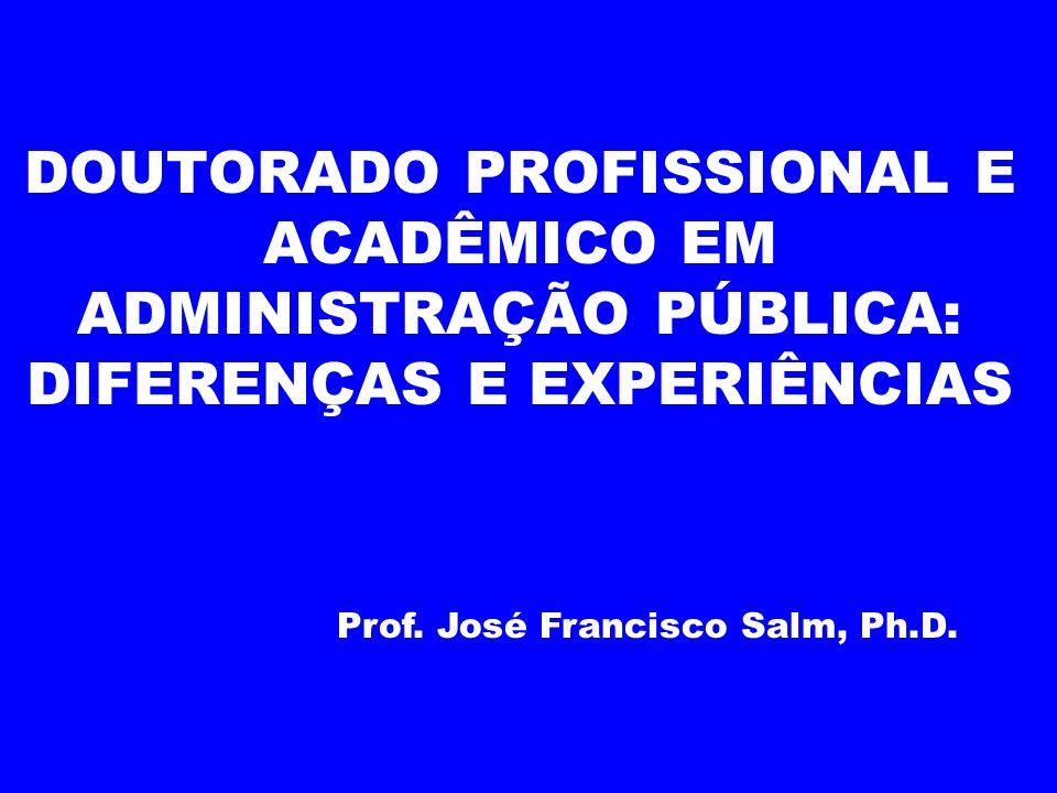 DOUTORADO PROFISSIONAL E ACADÊMICO EM ADMINISTRAÇÃO PÚBLICA: DIFERENÇAS E EXPERIÊNCIAS